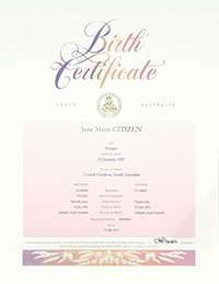Birth Certificate – Pink gradient fading to white at the top, with a stripe of gumleaves across the bottom. It has a decorative script title and a South Australian government seal. The information on the certificate includes name of the child, sex, place of birth. Names and age of the parents. The Registration number and the date of the birth.